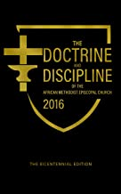 The Doctrine and Discipline of the African Methodist Episcopal Church - 2016: Bicentennial Edition