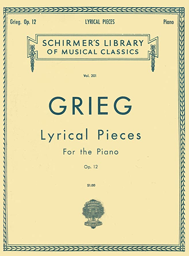 Grieg - Lyrical Pieces for the Piano, Op 12 (Schirmer's Library of Musical Classics, Vol 201)