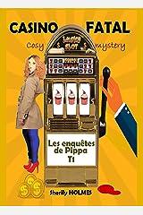 CASINO FATAL: roman policier, cosy mystery, détente, suspense, humour (Les enquêtes de Pippa t. 1) Format Kindle