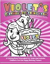 Violet's Birthday Coloring Book Kids Personalized Books: A Coloring Book Personalized for Violet that includes Children's Cut Out Happy Birthday Posters