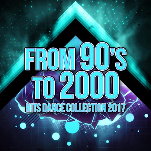 From 90's to 2000 Hits Dance Collection 2017 by Various