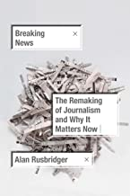 Best breaking news alan rusbridger Reviews