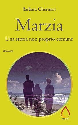 Marzia: Una storia non proprio comune (La Pensione di Gianni e Anella Vol. 1)