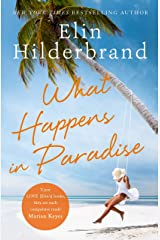 What Happens in Paradise: Book 2 in NYT-bestselling author Elin Hilderbrand's sizzling Paradise series (Winter in Paradise) Kindle Edition