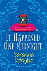 It Happened One Midnight (Fairy Godmothers, Inc. Book 3) Kindle Edition
