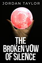 The Broken Vow of Silence: A Paranormal Romance