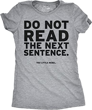 Women's Do Not Read The Next Sentence T Shirt Funny English Shirt for Women (Heather Grey) - 3XL : Amazon.co.uk: Clothing