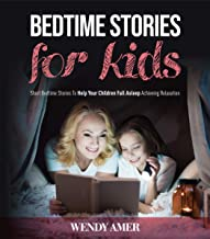 Bedtime Stories  For Kids: Short Bedtime Stories To Help Your Children Fall Asleep Achieving Relaxation. (English Edition)