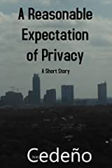 A Reasonable Expectation of Privacy Kindle Edition