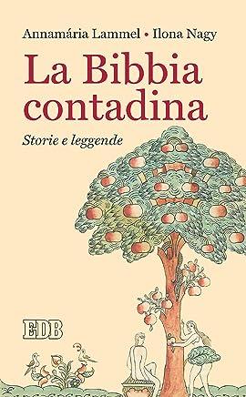 La Bibbia contadina: Storie e leggende. Edizione italiana a cura di Roberto Alessandrini