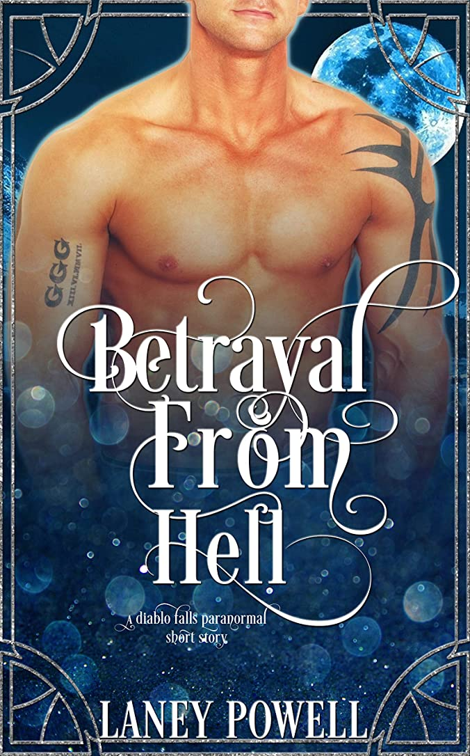なめらかな光の空中Betrayal from Hell (A Diablo Falls Paranormal Short Story) (English Edition)