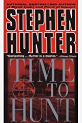 Time to Hunt (Bob Lee Swagger Novels Book 3) Kindle Edition