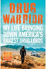 Drug Warrior: The gripping memoir from the top DEA agent who captured Mexican drug lord El Chapo (English Edition) eBook Kindle
