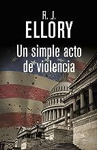 Un simple acto de violencia (SERIE NEGRA) (Spanish Edition)