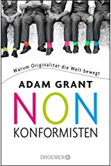 Nonkonformisten: Warum Originalität die Welt bewegt (German Edition) eBook Kindle