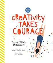 Creativity Takes Courage: Dare to Think Differently (Flow)