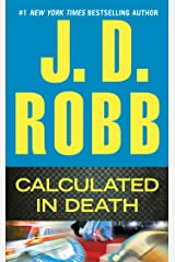 Calculated in Death (In Death, Book 36) Kindle Edition