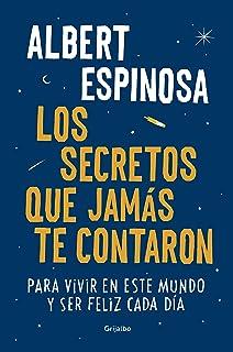Los secretos que jamás te contaron: Para vivir en este mundo y ser feliz cada día (FUERA DE COLECCION)