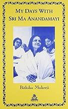 My Days With Sri Ma Anandamayi