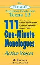 The Ultimate Audition Book for Teens Volume 13: 111 One-Minute Monologues - Active Voices (The Ultimate Audition Book for Teens 13, Young Actors Series) (English Edition)
