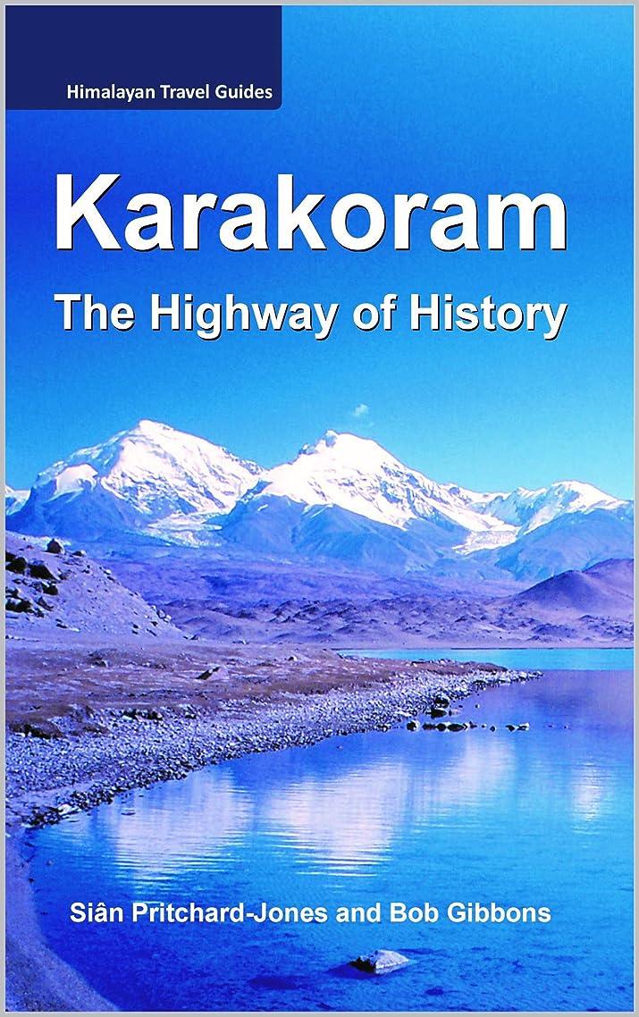 背骨少年軽減するKarakoram: The Highway of History (Himalayan Travel Guides Book 21) (English Edition)
