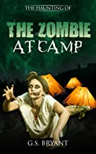The Haunting Of: The Zombie at camp
