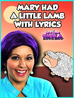 Tea Time with Tayla: Mary Had a Little Lamb Nursery Rhyme with Lyrics   Kids Songs for Children