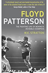 Floyd Patterson: The Fighting Life of Boxing's Invisible Champion Kindle Edition