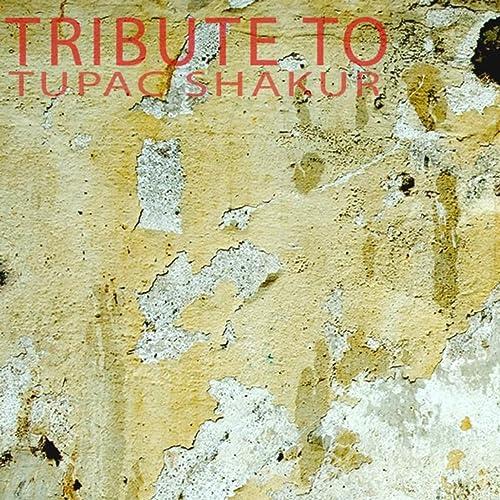 Amazon Com Tribute To Tupac Shakur Explicit Westside Mp3 Downloads