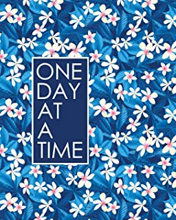 One Day at a Time - 18 Month Planner: Blue Tropical Floral Recovery Oriented Daily Weekly and Monthly Views with Notes and...