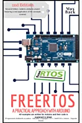 freeRTOS: A practical approach with Arduino (Second Edition) Kindle Edition