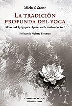 La tradición profunda del yoga: Filosofía del yoga para el practicante contemporáneo (Ananta)