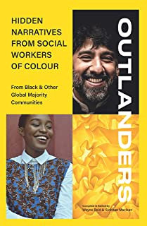 Outlanders: Hidden Narratives from Social Workers of Colour (from Black & Other Global Majority Communities)