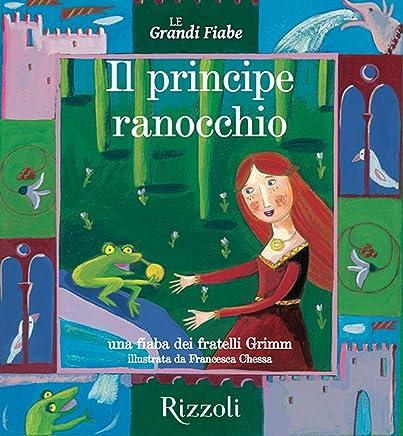 Il principe ranocchio: Le Grandi Fiabe - Vol. N.29 di 30