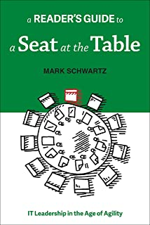 A Reader's Guide to A Seat at the Table: IT Leadership in the Age of Agility (English Edition)