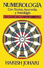 Numerología: Con Tantra, Ayurveda, y Astrología (Inner Traditions) (Spanish Edition)