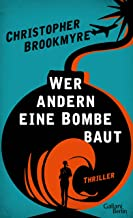 Wer andern eine Bombe baut: Thriller (German Edition)