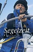 Segelzeit: Reiseaufzeichnungen aus nah und fern (German Edition)