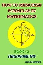 How to Memorize Formulas in Mathematics: Book-2 Trigonometry