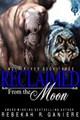 Reclaimed from the Moon (Wolf River Series Book 3) Kindle Edition
