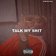 Talk My Shit [Explicit]