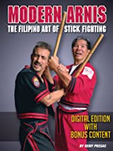 Modern Arnis: The Filipino Art of Stick Fighting: Digital Edition With Bonus Content