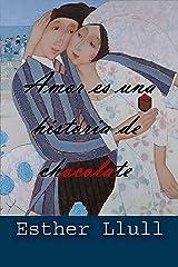 Amor es una historia de chocolate Versión Kindle