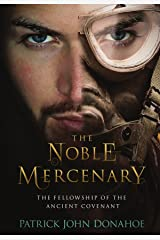 The Noble Mercenary (The Fellowship of the Ancient Covenant Book 2) Kindle Edition