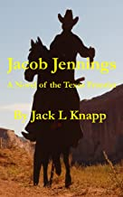 Jacob Jennings: A Novel of the Texas Frontier