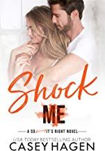 Shock Me: An Opposites Attract Standalone Romance in the So Wrong It`s Right Series