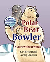 Polar Bear Bowler: A Story Without Words (Stories Without Words Book 1)