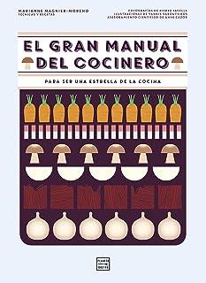 El gran manual del cocinero: Para ser un maestro de los