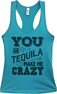 Funny Saying Drinking Tanks- You and Tequila Make Me Crazy Royaltee Shirts