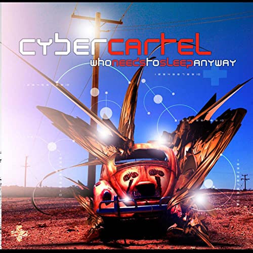 Who Needs To Sleep Anyway by Cyber Cartel on Amazon Music ...